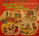 Wir sind schon bald erwachsen/Adam & die Micky's