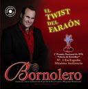 El Twist Del Faraon/Bornolero