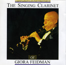 The Singing Clarinet/Giora Feidman