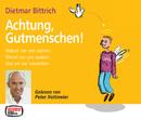 Dietmar Bittrich: Achtung, Gutmenschen!/Peter Nottmeier