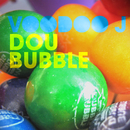 DouBubble/Voodoo J