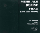 Mehr als [D]eine Frau [Long Cool Woman In A Black Dress]/Et Cetera feat. Allan Clarke
