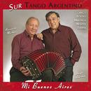 Mi Buenos Aires/Sur Tango Argentino