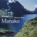 Manako [Soundtrack zu: Neuseeland - Am grünen Ende der Welt]/Klangraum featuring Maisey Rika