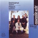 Fibich: Quintetto Re Maggiore, Dohnányi: Sextett in C-Dur/Ensemble Acht, Oliver Triendl