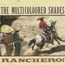 Ranchero!/The Multicoloured Shades