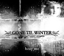 Hear Me/Gone Til Winter