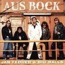 Aus Bock/Jan Fedder & Big Balls