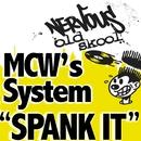 Spank It/MCW's System