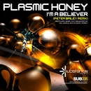 I'm a Believer/Plasmic Honey