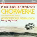 Peter Cornelius: Chorwerke/Norddeutscher Figuralchor, Carl-Heinz Müller, Jörg Straube