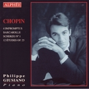 Chopin - Impromptus, Barcarolle, Scherzo No. 1 & Études op. 25/Philippe Giusiano