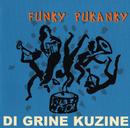 Funky Pukanky/Di Grine Kuzine