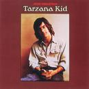 Tarzana Kid/John Sebastian