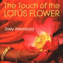 The Touch Of The Lotus Flower/Joey Mendoza