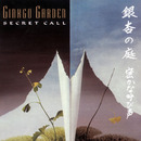 Secret Call/Ginkgo Garden