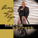 Come Into My Life/Marcia Barrett
