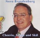 Cherrio, Salute und Skål/Nero Brandenburg