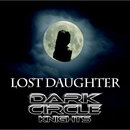 Lost Daughter/Dark Circle Knights
