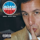 Shhh...Don't Tell (U.S. PA Version)/Adam Sandler
