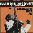 Jacquet's Got It/Illinois Jacquet & His Big Band