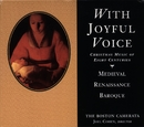 With Joyful Voice/Joel Cohen / The Boston Camerata