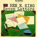Seven Letters/Ben E. King