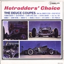 Hotrodder's Choice/The Deuce Coupes