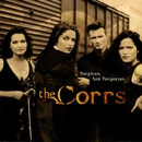 Forgiven, Not Forgotten/Corrs, The