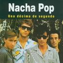 Una Décima de Segundo/Nacha Pop