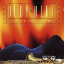 Body Heat: Jazz At The Movies/Jazz At The Movies Band