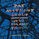The Road to You/Pat Metheny