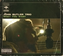 What You Want (U.S. Version)/John Butler Trio