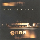 Gone/Greg Keelor