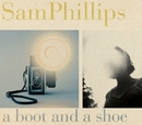 A Boot and a Shoe/Sam Phillips