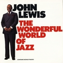 The Wonderful World Of Jazz/John Lewis