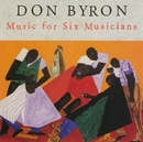 Music For Six Musicians/Don Byron