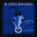 Cabron/La Cabra Mecanica
