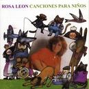 Canciones para niños, Vol 1/Rosa Leon