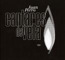 Cantares de Vela/Juan Perro