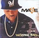 Welcome Back/Mase