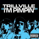 I'm Pimpin' (feat. E-40 & 8 Ball)/Trillville