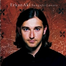 Songs For Lovers/Erkan Aki