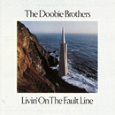 Livin' On The Fault Line/The Doobie Brothers