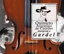Quinteto Argentino de Cuerdas Interpreta a Gardel/Quinteto Argentino De Cuerdas