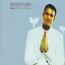 True Stories I Made Up/Daniel Tosh