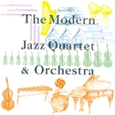 The Modern Jazz Quartet & Orchestra [Digital Version]/The Modern Jazz Quartet