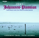 Pärt : Johannes Passion/The Candomino Choir and Tauno Satomaa