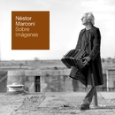 Sobre Imagenes/Néstor Marconi