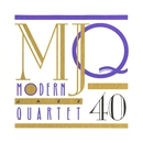 MJQ: 40 Years [Box Set]/The Modern Jazz Quartet